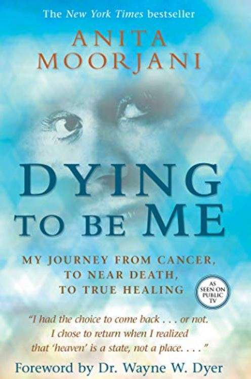 Dying to be me - Anita Moorjani
