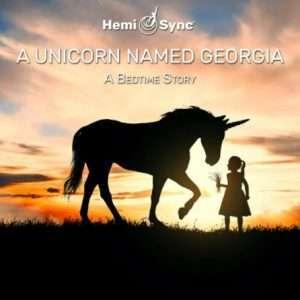 Guided Imagery Meditation with Hemi-Sync for Children, unicorn named georgia, hemi-sync for children, bedtime story