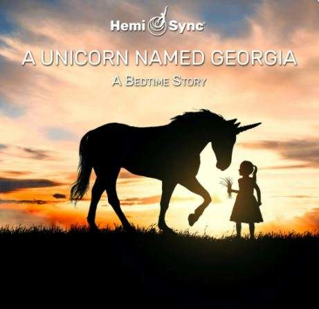 Guided Imagery Meditation with Hemi-Sync for Children, unicorn named georgia, hemi-sync for children, bedtime story