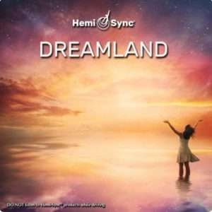 Dreamland Metamusic for Better Sleep with Hemi-Sync