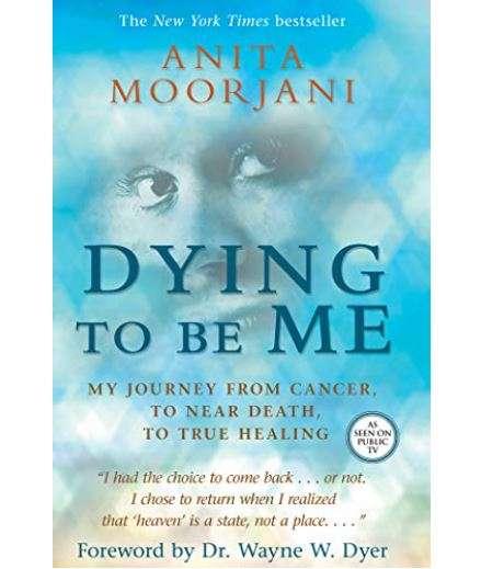 Dying to be me - Anita Moorjani