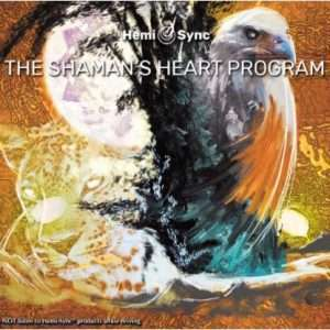 Shamans Heart with Hemi-Sync