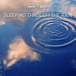 Sleeping through the rain with Hemi-Sync