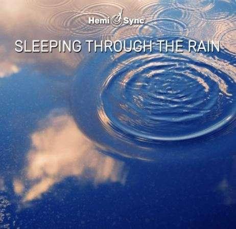 Sleeping through the rain with Hemi-Sync