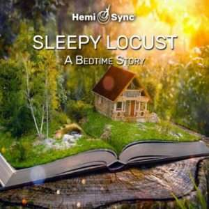 Sleepy Locust, Hemi-sync for Children