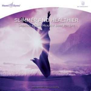 Slimmer & Healthier with Hemi-Sync