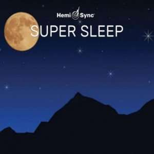 Super Sleep with Hemi-Sync
