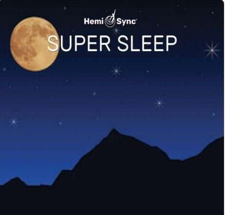 Super Sleep with Hemi-Sync