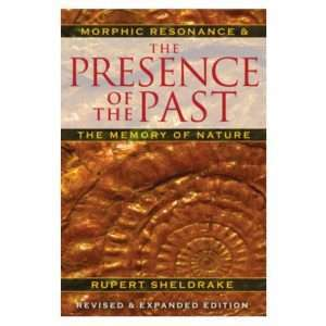 The presence of the past - rupert sheldrake
