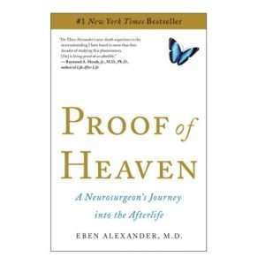 Proof of Heaven by Dr. Eben Alexander