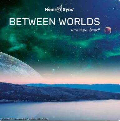 Between Worlds - Hemi-Sync, Metamusic