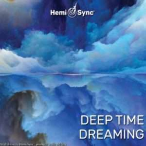 Deep Time Dreaming - Hemi-Sync, Metamusic