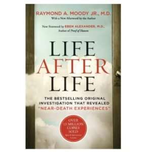 Life After Life by Dr. Raymond Moody