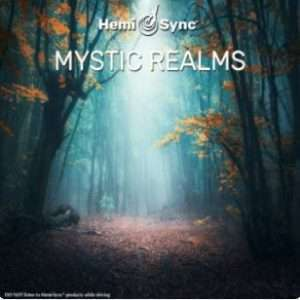 Mystic Realms - Hemi-Sync, Metamusic