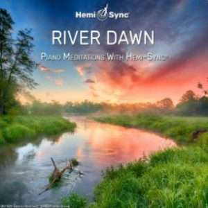 River Dawn - Hemi-Sync, Metamusic