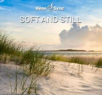 Soft and Still Hemi-Sync