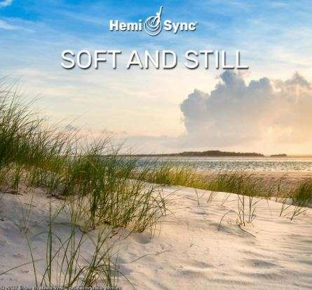 Soft and Still Hemi-Sync