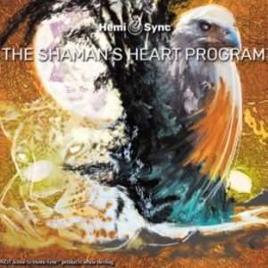 The Shaman's Heart Program - Hemi-Sync, Meta Music