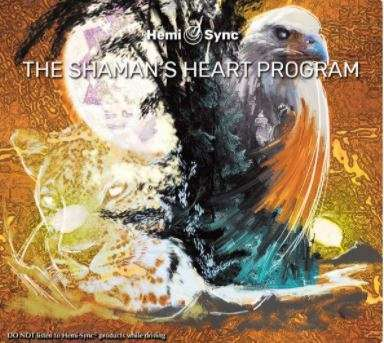 The Shaman's Heart Program - Hemi-Sync, Meta Music