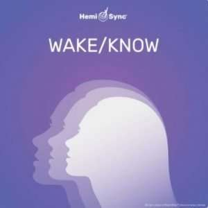 Wake-Know - Hemi-Sync, Human Plus