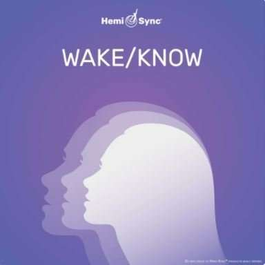 Wake-Know - Hemi-Sync, Human Plus