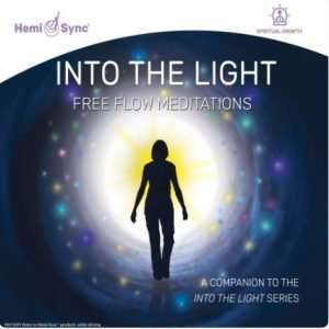 Free Flow Meditations, Into the Light, Near death experiences Hemi-Sync
