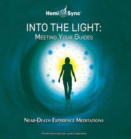 Meeting your Guides - Into the Light NDE Hemi-Sync