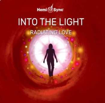 Radiating Love - Into the Light Series: Near Death Experiences, NDE