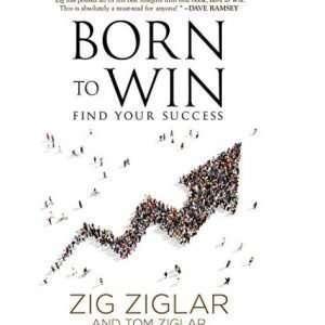 Born to Win - Zig Ziglar