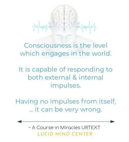 Consciousness Impulses TEXT A course in Miracles